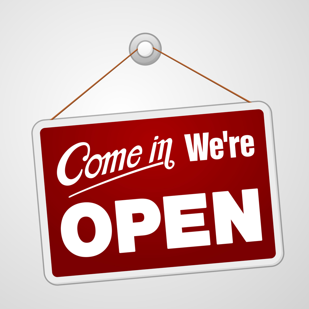 Comein we're OPEN!