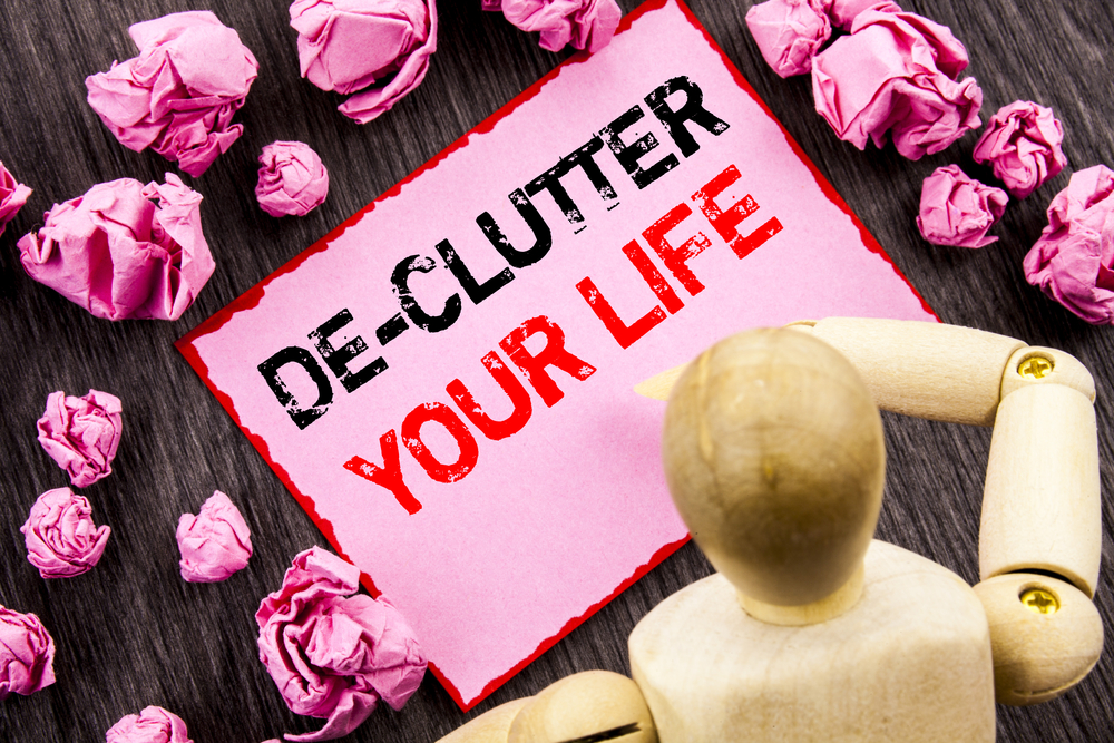 De-cllutter your life and home today!
