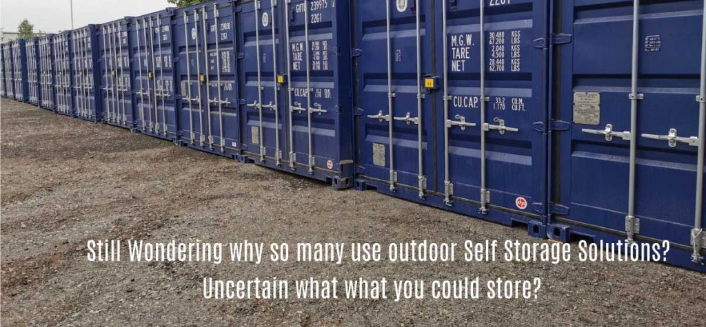 Still Wondering why so many use outdoor Self Storage Solutions?