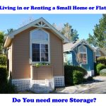 The Perfect Self Storage Solution for all Flat and Small Home Owners!