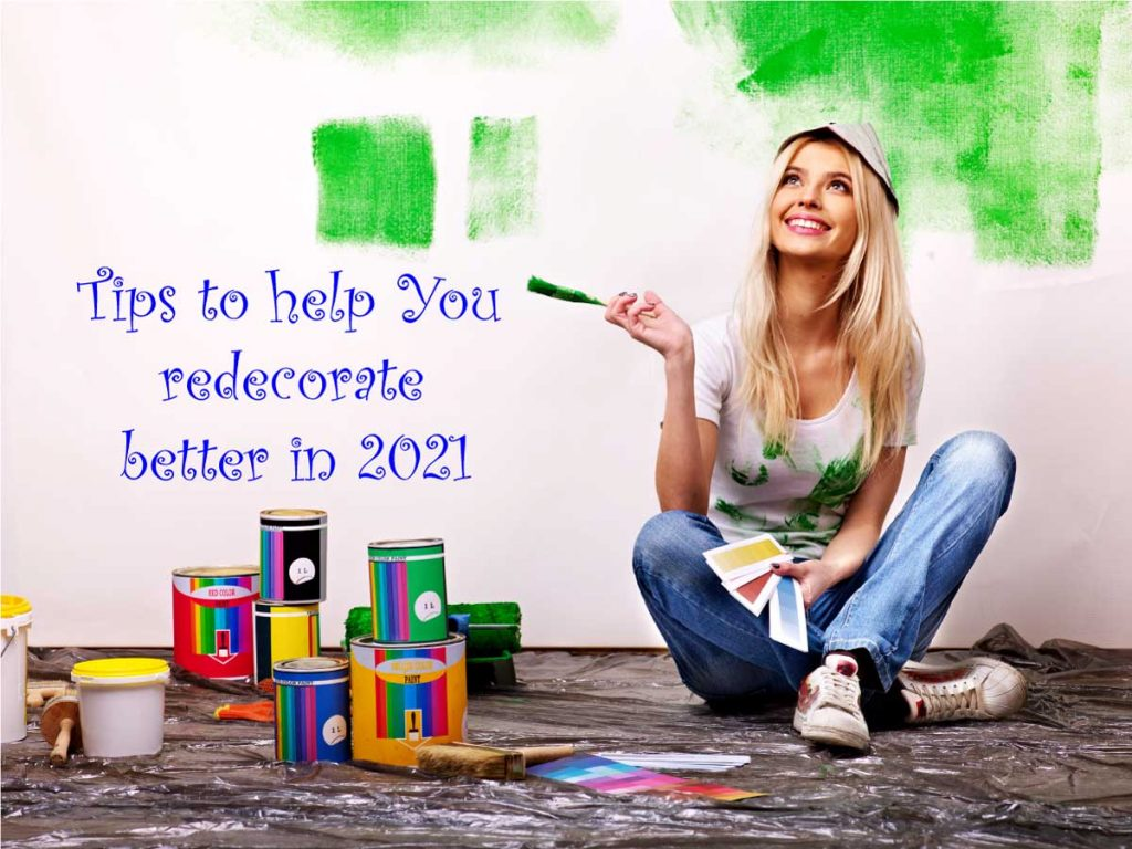 Top 5 Tipsto help you Redecorate better in 2021